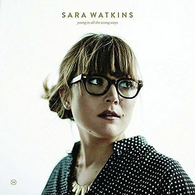 "Sara Watkins ""Young In All The Wrong Ways"" BRAND NEW! STILL SEALED!"