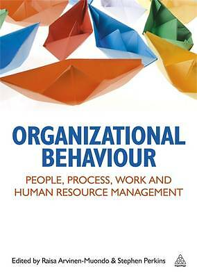 Organizational Behaviour: People, Process, Work and Human Resource Management by