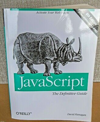 JAVASCRIPT THE DEFINITIVE Guide Activate Your Web Pages by David Flanagan  6th Ed