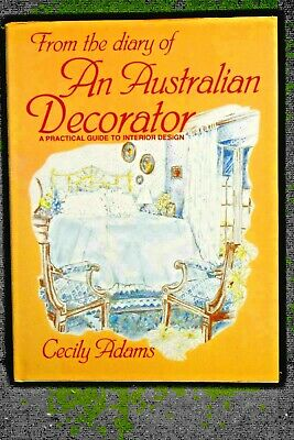 Cecily Adams - FROM THE DIARY OF AN AUSTRALIAN DECORATOR, HB, DJ, 1st Ed, 1986