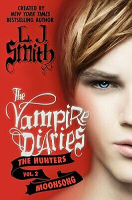 NEW - The Vampire Diaries: The Hunters: Moonsong by Smith, L. J.