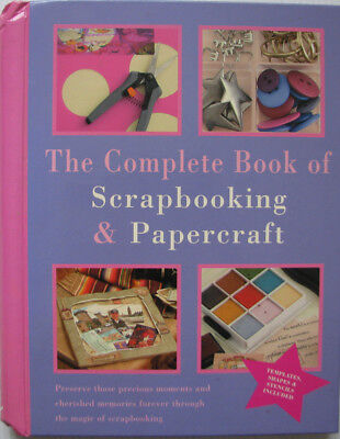 The Complete Book of Scrapbooking & Papercraft.