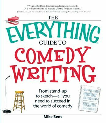 The Everything Guide to Comedy Writing: From stand-up to sketch - all you need t