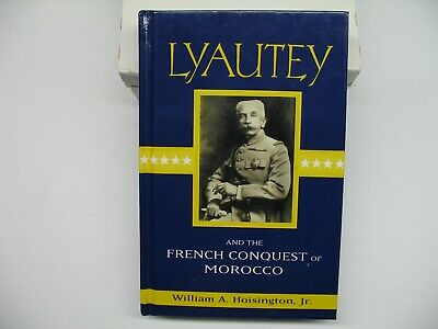 Lyautey & the French Conquest of Morocco - Hoisington - 1995 Hardcover