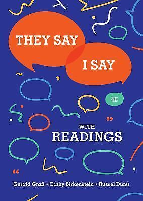 They Say / I Say with Readings by Gerald Graff 4th Ed paperback 2018