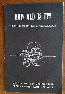 How Old is It? The Story of Dating in Archaeology Museum of NM 1965 PB Pamphlet