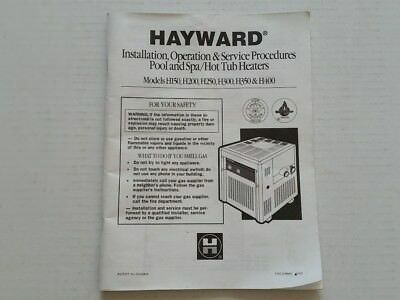 HAYWARD POOL HEATER H150 to H400 Installation Operation & Serv Procedures on