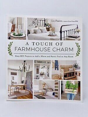 A Touch of Farmhouse Charm : Easy DIY Projects to Add a Warm and Rustic Feel to