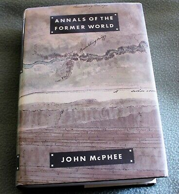 Annals of the Former World by John McPhee HB DJ  First American Edition 1988