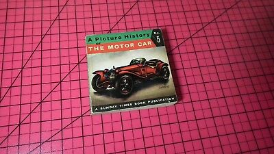 A Picture History Of The Motor Car - A Sunday Times Publication 1961 - No. 5 /GC