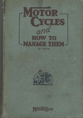 Motor Cycles And How To Manage Them Hardback Book 28th Edition 1941