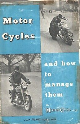 Motor Cycles And How To Manage Them Hardback Book 32nd Edition 1954