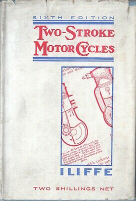 Two Stroke Motor Cycles Hardback Book 6th Edition 1937