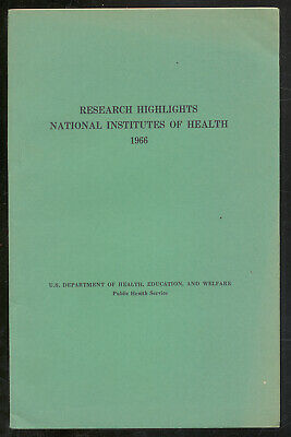 RESEARCH HIGHLIGHTS NATIONAL INSTITUTES OF HEALTH 1966 ITEMS OF INTEREST 1st ed
