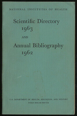 NATIONAL INSTITUTES OF HEALTH SCIENTIFIC DIRECTORY 1963 AND ANNUAL First Edition