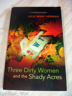 THREE DIRTY WOMEN AND THE SHADY ACRES PB Book Herman Mystery 3