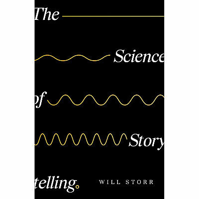 The Science of Storytelling (Hardback) Book by Will Storr | Get by Release 04/04