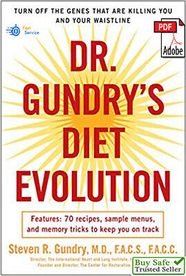 Dr. Gundry's Diet Evolution :Turn off the Genes That Are Killing You [PDF] 🎁