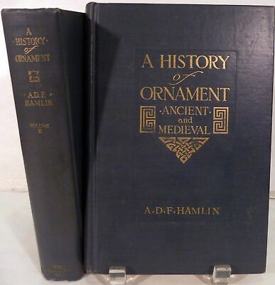 A. D. F. Hamlin / History of Ornament Ancient and Medieval and Renaissance 1st