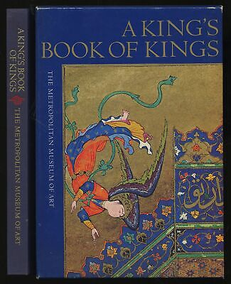Cary WELCH / King's Book of Kings The Shah-Nameh of Shah Tahmasp 1st ed 1972