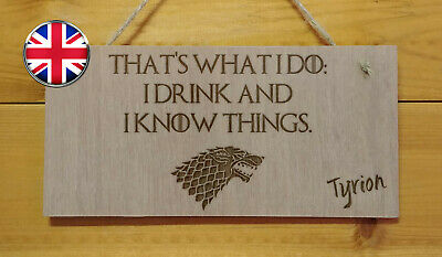 GAME OF THRONES.I drink and know things.Engraved Plaque TV show.Tyrion quote