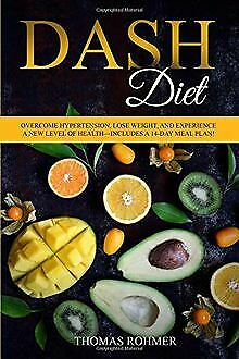 DASH Diet: Overcome Hypertension, Lose Weight, a...   Book   condition very good