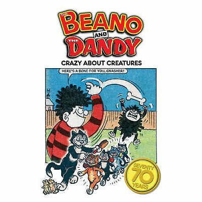 The Beano and The Dandy - Crazy About Creatures (70 Seventy Years Series), No Au