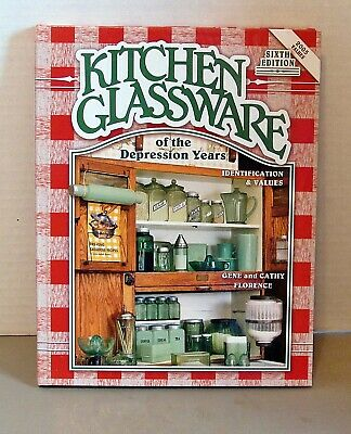 Kitchen Glassware of The Depression Years Book 6th Edition 2005 Values