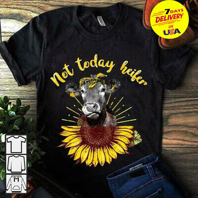 eb8c01b57 Heifer Sunflower Not Today Heifer T Shirt Black Cotton Ladies S-2XL US  Supplier