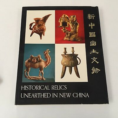 Historical Relics Unearthed in New China ~ languages press ~1972 ~ Hardcover