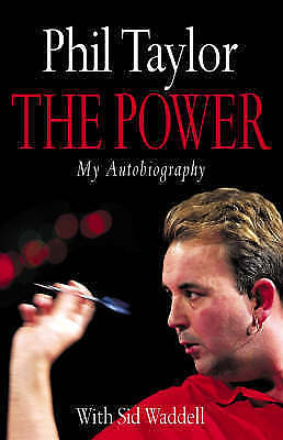 The Power: My Autobiography by Phil Taylor, Sid Waddell (Hardback, 2003)