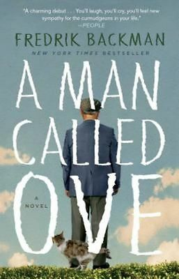 NEW - A Man Called Ove: A Novel by Backman, Fredrik