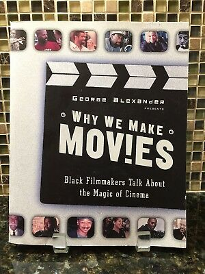 AUTOGRAPHED / SIGNED — Why We Make Movies by George Alexander