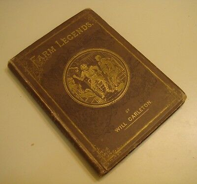 FARM LEGENDS Will  Carleton 1876 Poems and Illustrations HARPER  Signed in 1876