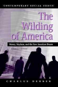 The Wilding of America: Money, Mayhem, and the N... | Book | condition very good