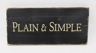 Primitive Vintage Look Repro Shabby Wood PLAIN & SIMPLE Sign Country 13 x 6