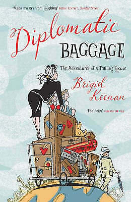 Diplomatic Baggage: The Adventures of a Trailing Spouse, Keenan, Brigid , Good |