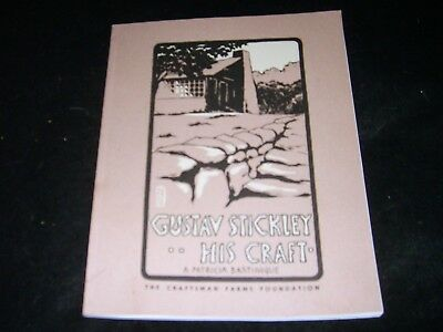 Gustav Stickley  His Craft by A. Patricia Bartinique  Craftsman Farms Foundation