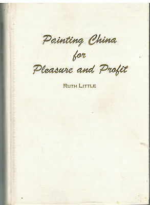 PAINTING CHINA For PLEASURE ANS PROFIT by RUTH LITTLE 1963 Signed