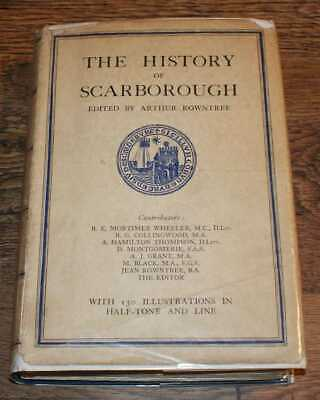 Yorkshire: 1931 Edited by Arthur Rowntree. The History of Scarborough. Signed