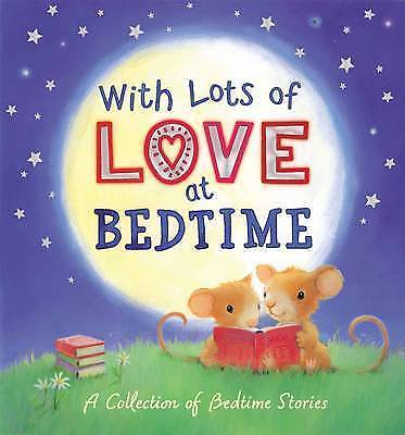 With Lots of Love at Bedtime - A Collection of Bedtime Stories, Various Authors