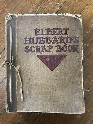Antique ELBERT HUBBARD'S SCRAP BOOK 1923 Roycrofters WILLIAM H. WISE Publisher