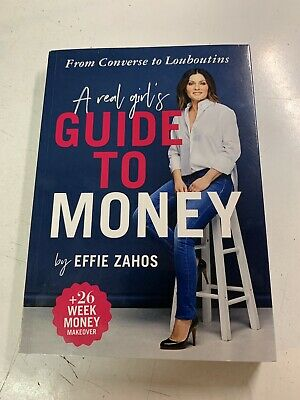 A Real Girl's Guide to Money By Effie Zahos Paperback