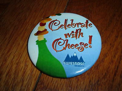 Vintage Celebrate With Cheese! SWISSROSE Button/Pin OLD Swiss Rose Lover Cheese