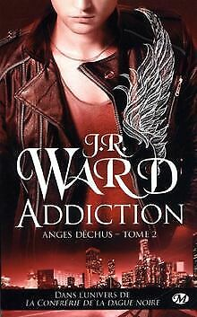 Anges déchus, Tome 2 : Addiction by Ward, J-R   Book   condition good