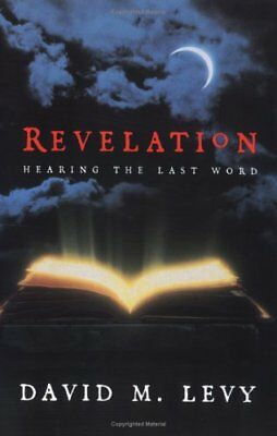 NEW - Revelation: Hearing the Last Word by David M. Levy