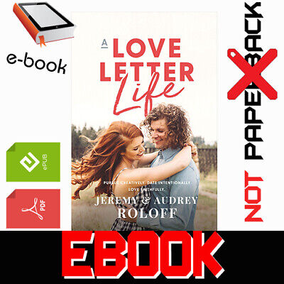 A Love Letter Life By Jeremy Roloff and Audrey Roloff 2019 [pdғ-ερυв-kíndlє]