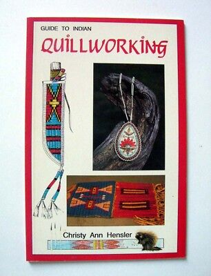 Guide To Indian Quillworking, Great Lakes & Plains Indian Tribes, Lost Art Form