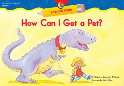 NEW - How Can I Get a Pet? Learn to Write Reader (Learn to Write Readers)
