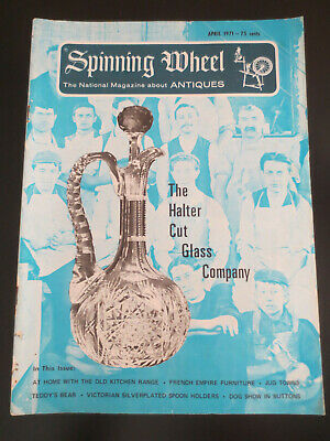 Spinning Wheel Antiques Magazine - April 1971 - The Halter Cut Glass Company